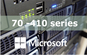 70-410 – Installing and Configuring Windows Server 2012 R2 (MCSA/MCSE) Series