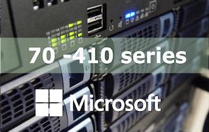 70-410 – Installing and Configuring Windows Server 2012 R2 (MCSA/MCSE) Series