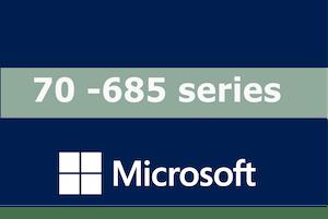 70-685 – Enterprise Desktop Support Technician for Windows 7