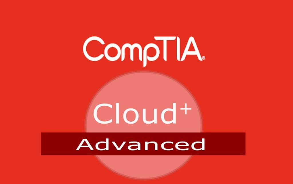 CompTIA Cloud+ Advanced Online Training Series