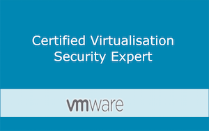 Certified Virtualization Security Expert (Advanced VMware Security) Series