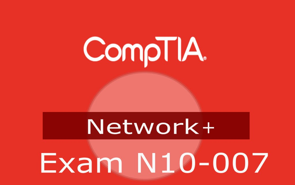 CompTIA Network+ (Exam N10-007) Certification Series