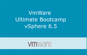 VMware vSphere 6.5 Ultimate Bootcamp Series